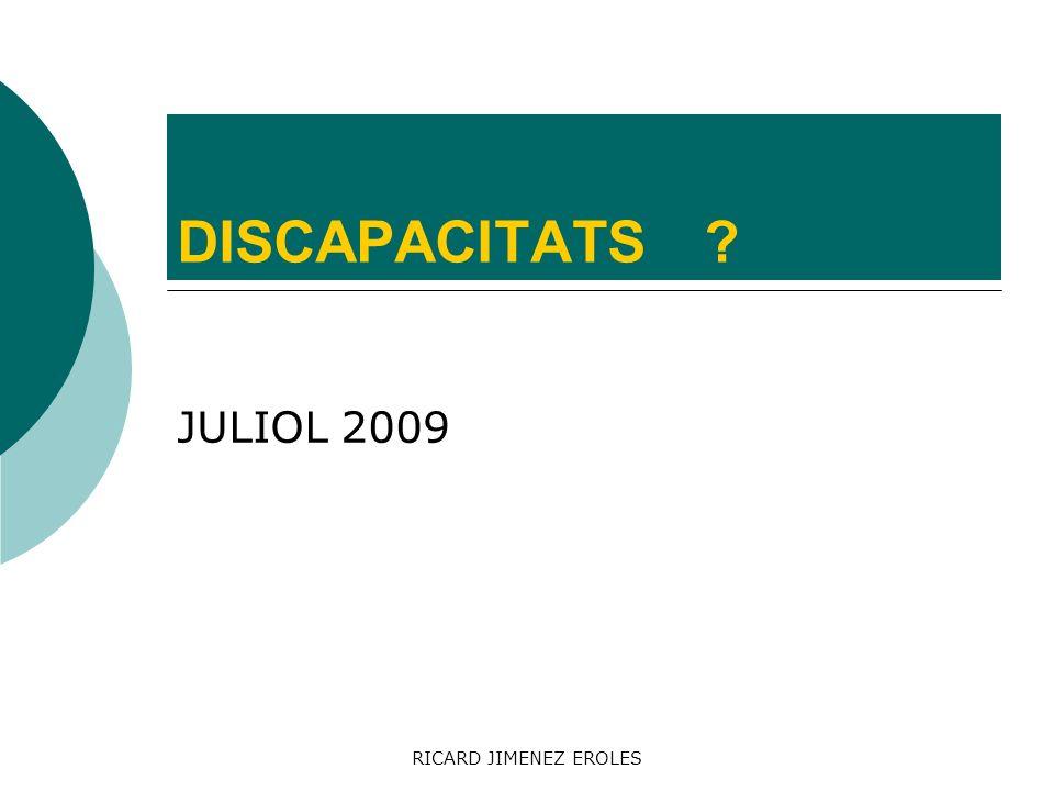 RICARD JIMENEZ EROLES DISCAPACITATS? JULIOL 2009