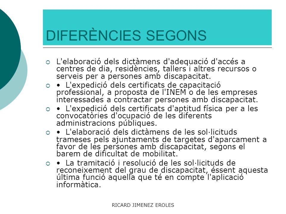RICARD JIMENEZ EROLES DIFERÈNCIES SEGONS L'elaboració dels dictàmens d'adequació d'accés a centres de dia, residències, tallers i altres recursos o se