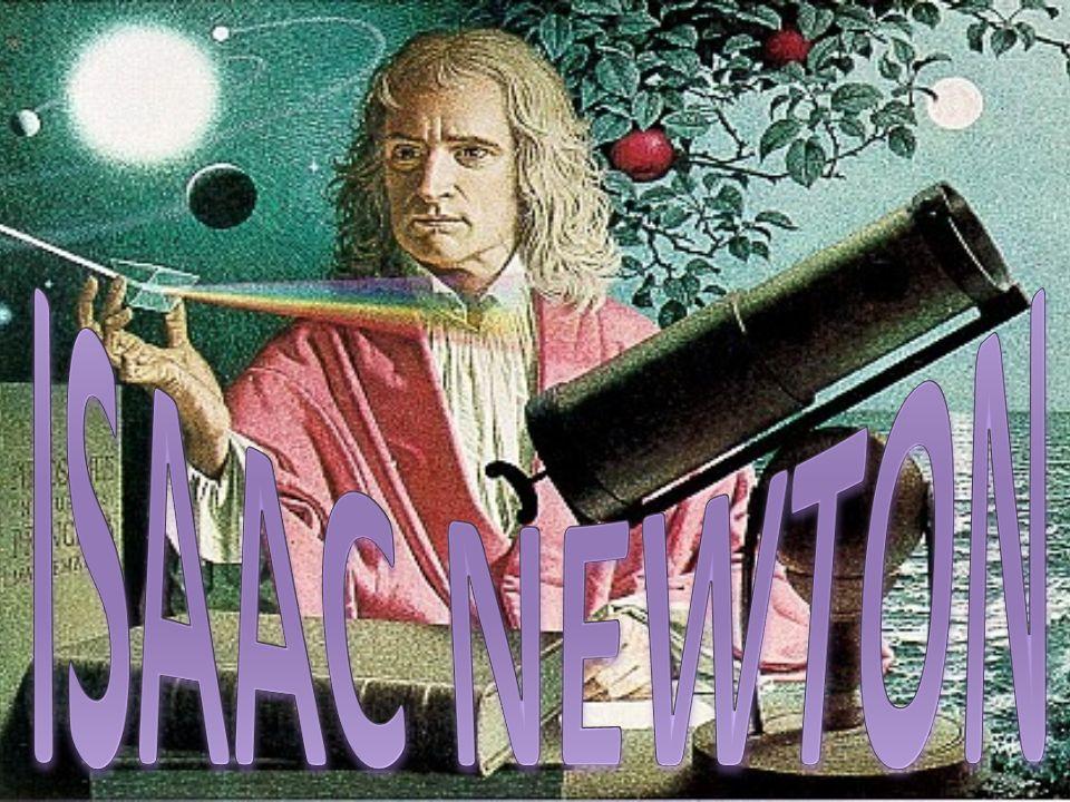 BIOGRAFÍA Nació el 25 de diciembre de 1642 (correspondiente al 4 de enero de 1643 del nuevo calendario) en Woolsthorpe, Lincolnshire, Inglaterra; fue hijo de dos campesinos puritanos, aunque nunca llegó a conocer a su padre, pues había muerto en octubre de 1642.