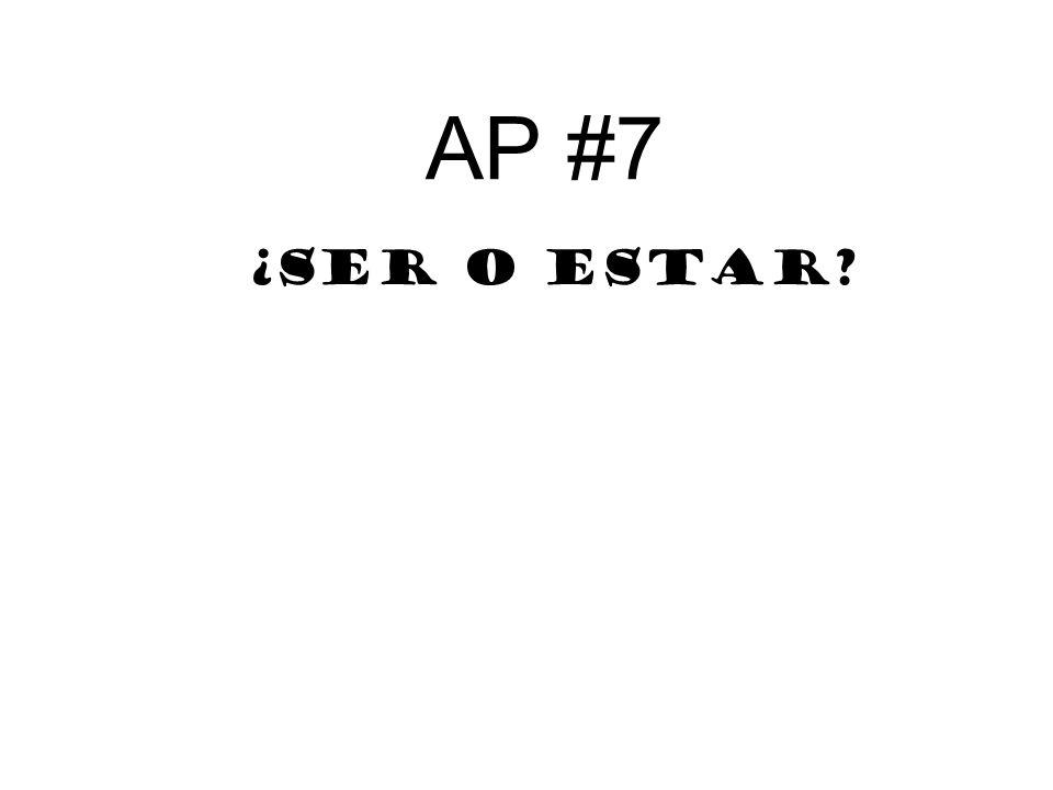 AP #7 ¿SER o ESTAR