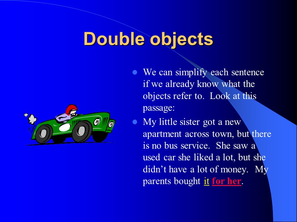 As with all object pronouns, double object pronouns are placed before a conjugated verb, and the indirect object pronoun (IOP) Spanish direct and indi
