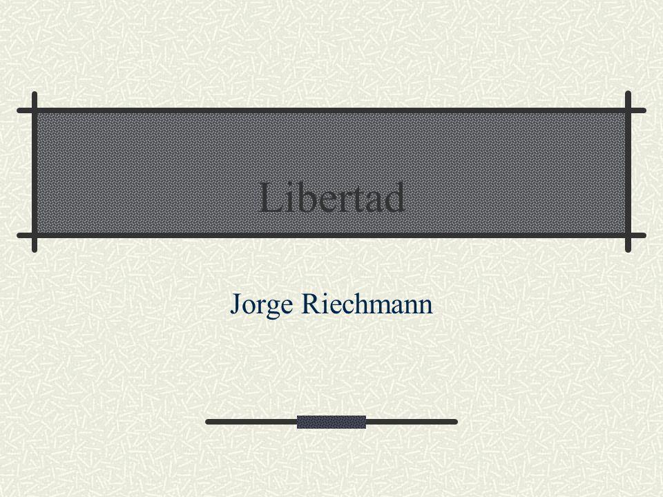 27/01/2014libertad12 Libertad humana y comportamiento moral La libertad es el presupuesto de la ética de autonomía, quizá de la ética a secas, pero por supuesto no agota la ética.