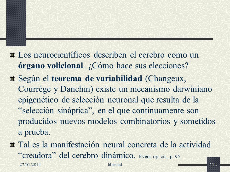 Los neurocientíficos describen el cerebro como un órgano volicional. ¿Cómo hace sus elecciones? Según el teorema de variabilidad (Changeux, Courrège y