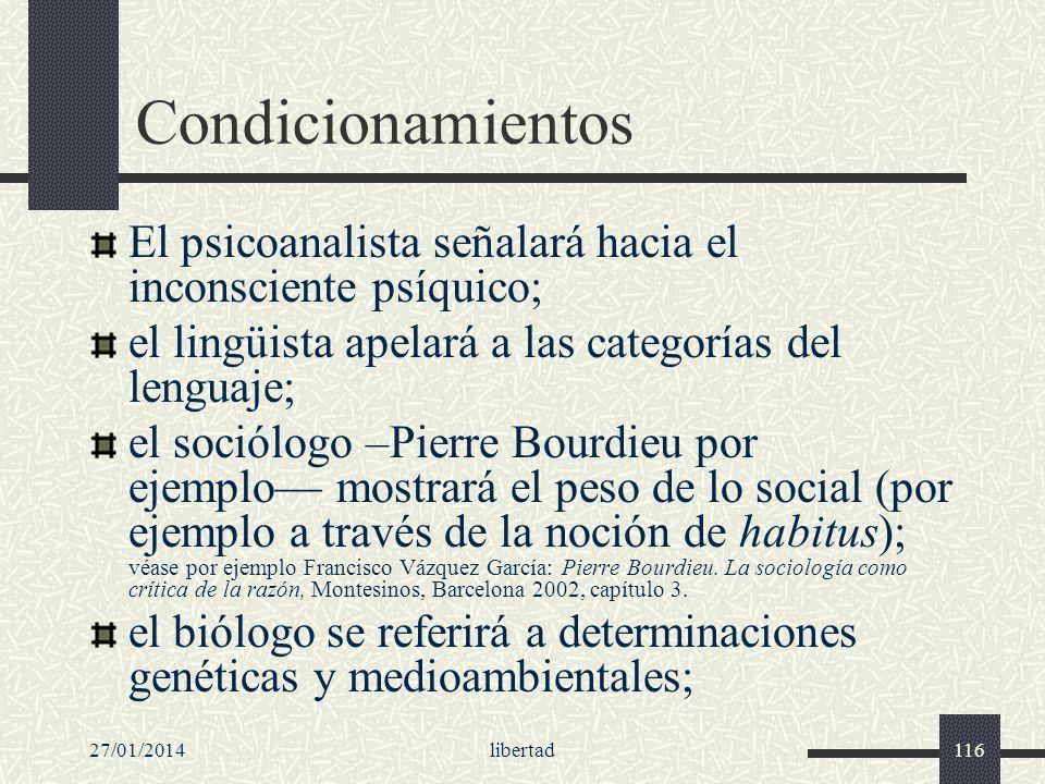 27/01/2014libertad116 Condicionamientos El psicoanalista señalará hacia el inconsciente psíquico; el lingüista apelará a las categorías del lenguaje;