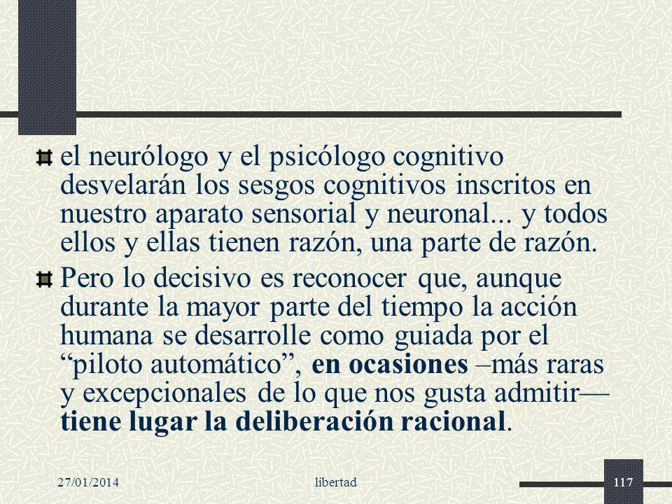 27/01/2014libertad117 el neurólogo y el psicólogo cognitivo desvelarán los sesgos cognitivos inscritos en nuestro aparato sensorial y neuronal... y to