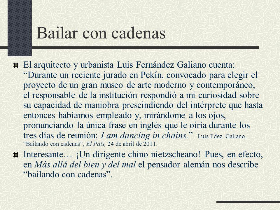 Bailar con cadenas El arquitecto y urbanista Luis Fernández Galiano cuenta: Durante un reciente jurado en Pekín, convocado para elegir el proyecto de
