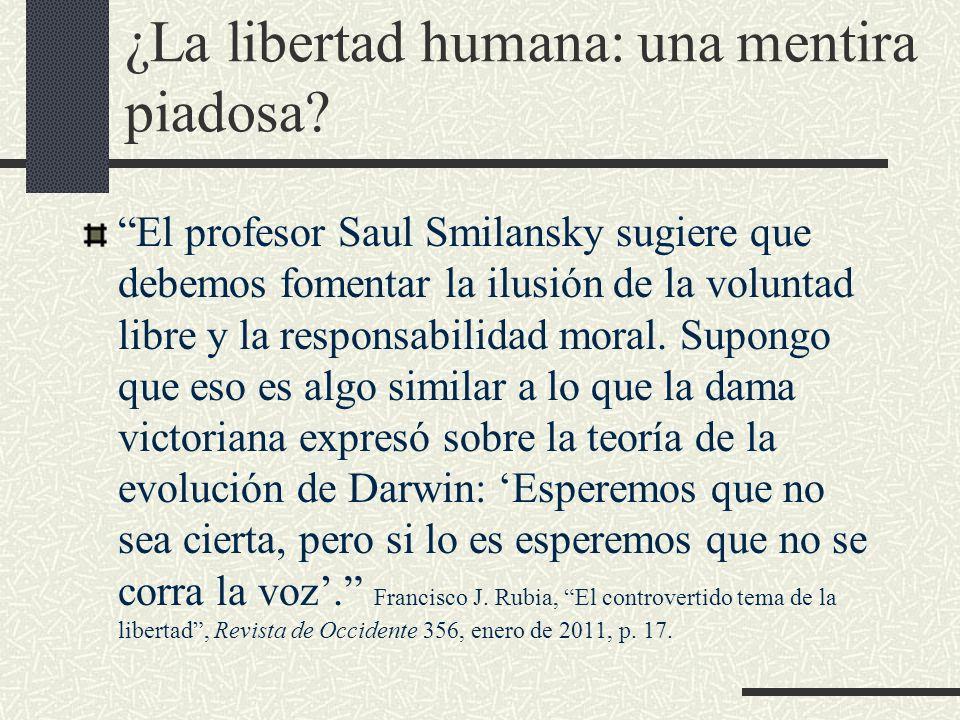 ¿La libertad humana: una mentira piadosa? El profesor Saul Smilansky sugiere que debemos fomentar la ilusión de la voluntad libre y la responsabilidad