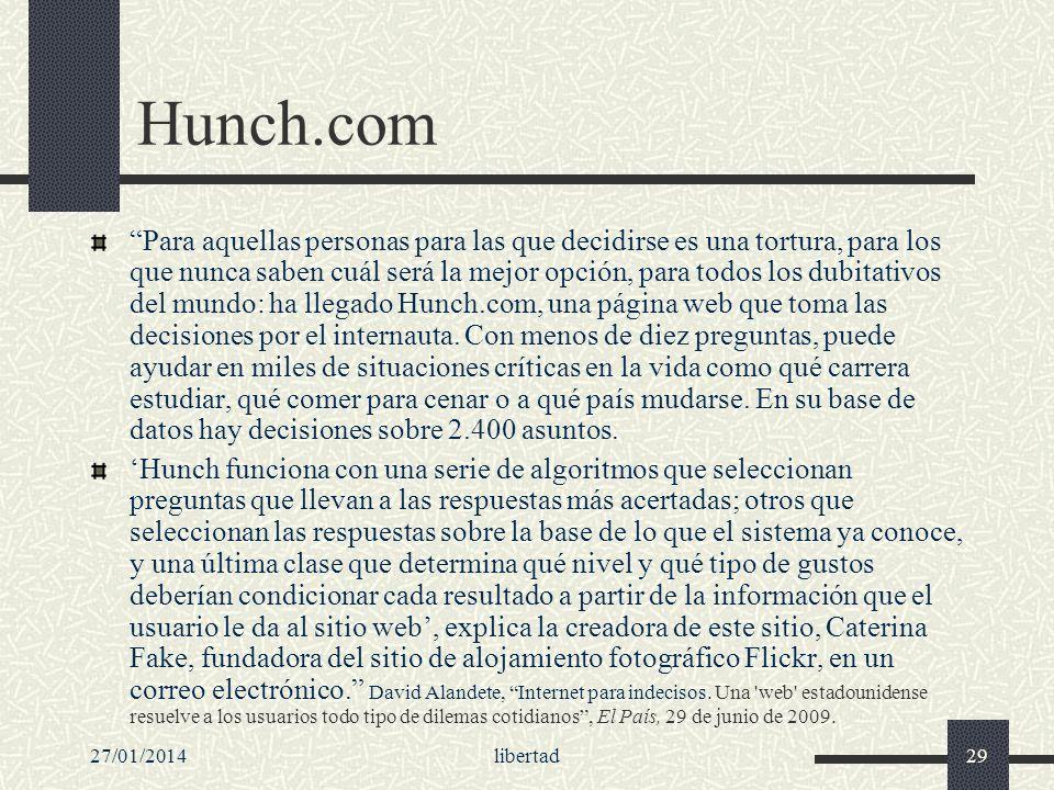 27/01/2014libertad29 Hunch.com Para aquellas personas para las que decidirse es una tortura, para los que nunca saben cuál será la mejor opción, para