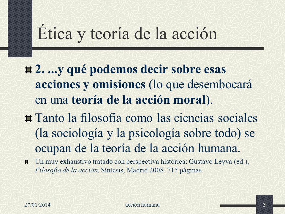 27/01/2014acción humana3 Ética y teoría de la acción 2....y qué podemos decir sobre esas acciones y omisiones (lo que desembocará en una teoría de la