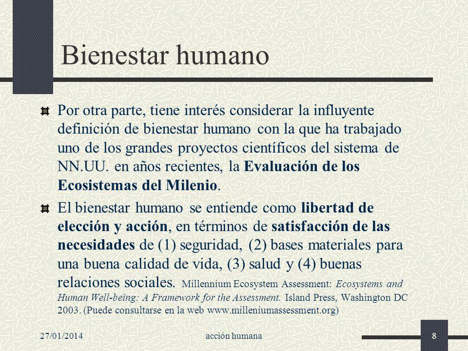 27/01/2014acción humana8 Bienestar humano Por otra parte, tiene interés considerar la influyente definición de bienestar humano con la que ha trabajad