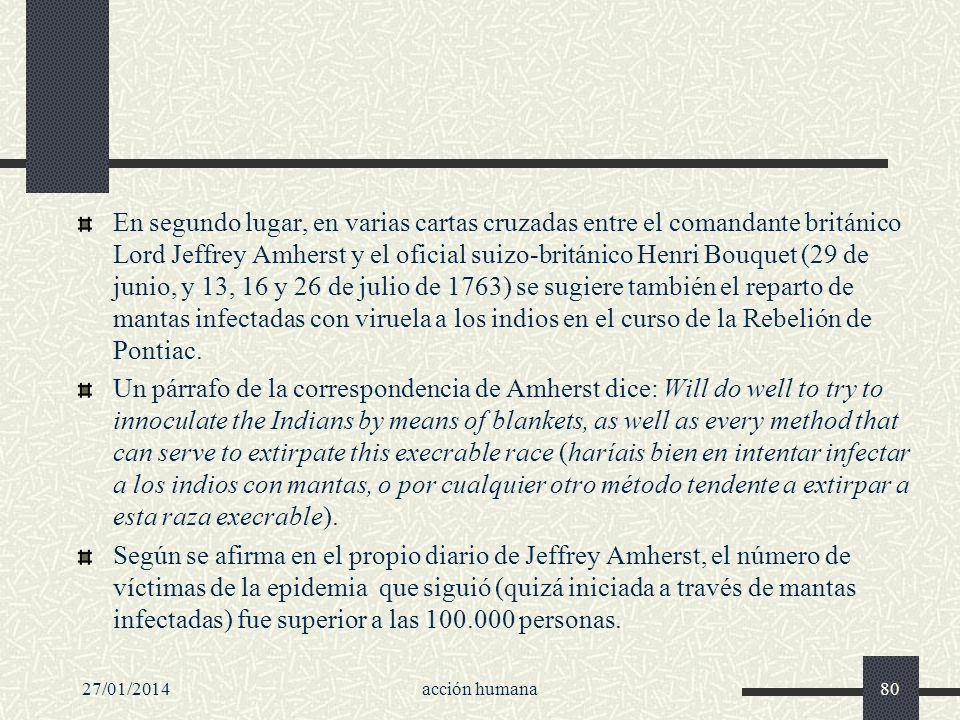 En segundo lugar, en varias cartas cruzadas entre el comandante británico Lord Jeffrey Amherst y el oficial suizo-británico Henri Bouquet (29 de junio