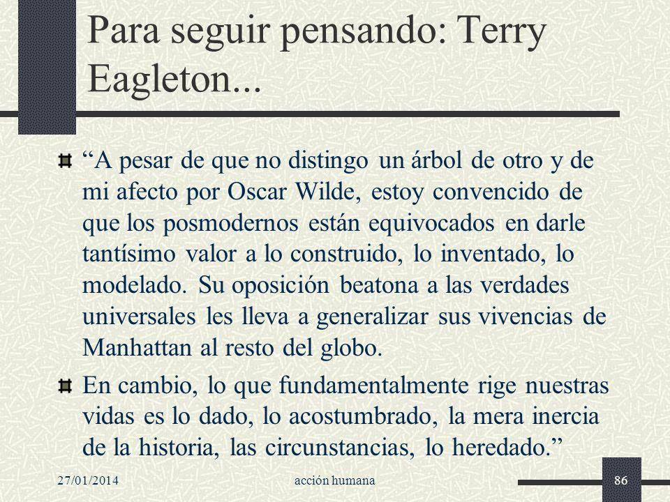27/01/2014acción humana86 Para seguir pensando: Terry Eagleton... A pesar de que no distingo un árbol de otro y de mi afecto por Oscar Wilde, estoy co