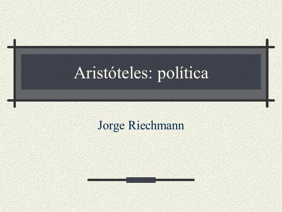 27/01/2014Aristóteles: política32 El régimen intermedio Se asegura luego que en la práctica existen sobre todo regímenes de dos tipos: oligarquías y democracias.