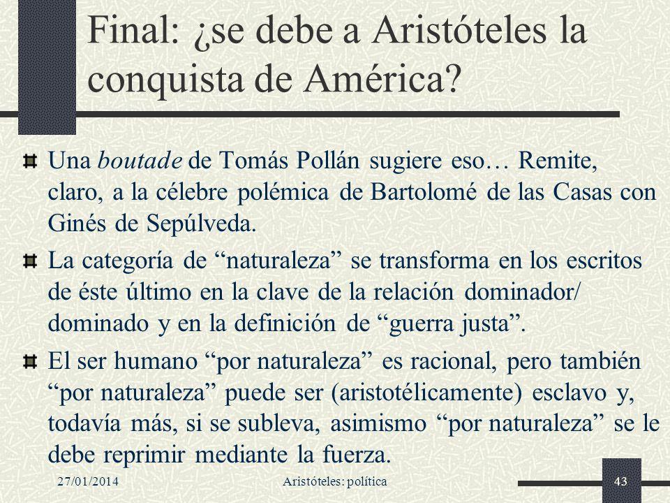 Final: ¿se debe a Aristóteles la conquista de América? Una boutade de Tomás Pollán sugiere eso… Remite, claro, a la célebre polémica de Bartolomé de l