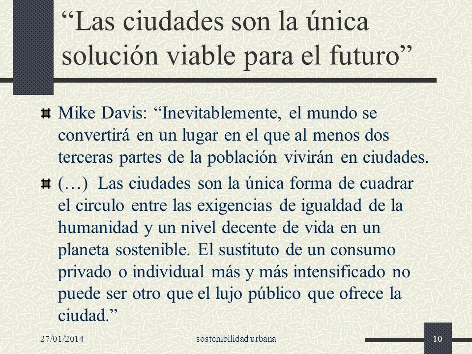 Las ciudades son la única solución viable para el futuro Mike Davis: Inevitablemente, el mundo se convertirá en un lugar en el que al menos dos tercer
