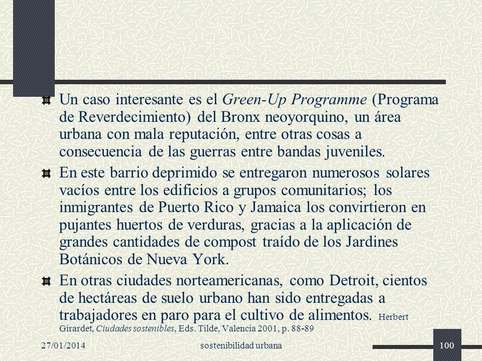 27/01/2014sostenibilidad urbana100 Un caso interesante es el Green-Up Programme (Programa de Reverdecimiento) del Bronx neoyorquino, un área urbana co