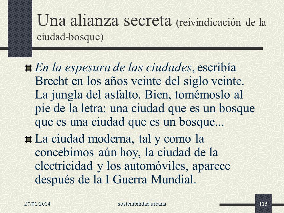 27/01/2014sostenibilidad urbana115 Una alianza secreta (reivindicación de la ciudad-bosque) En la espesura de las ciudades, escribía Brecht en los año