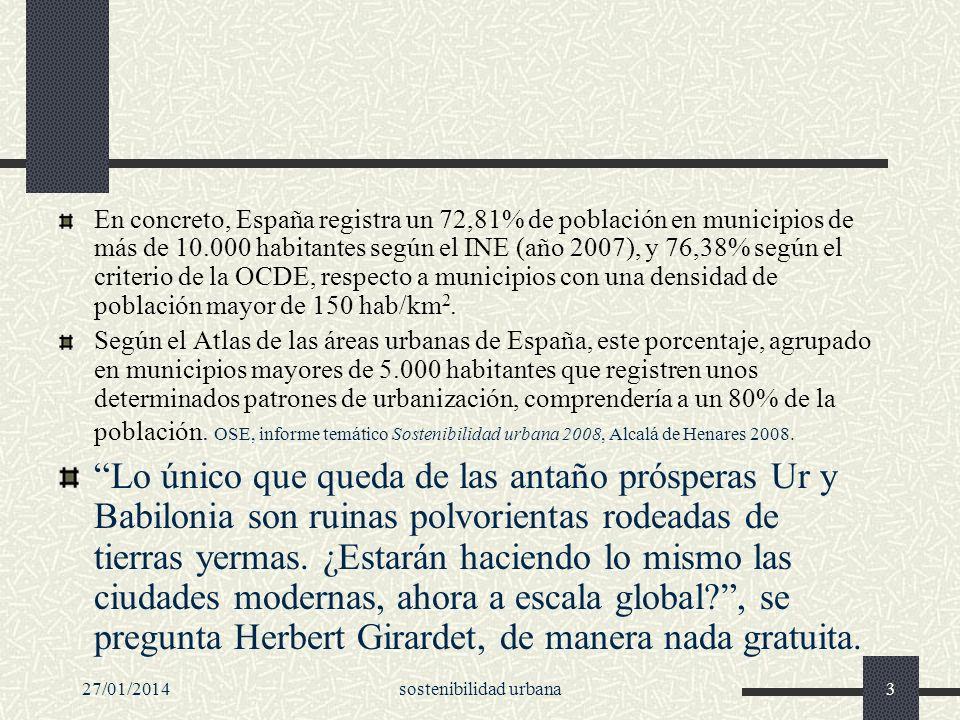 27/01/2014sostenibilidad urbana3 En concreto, España registra un 72,81% de población en municipios de más de 10.000 habitantes según el INE (año 2007)