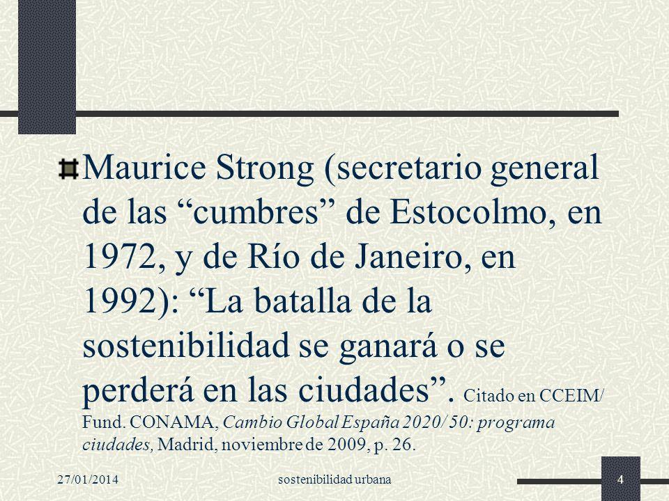 Maurice Strong (secretario general de las cumbres de Estocolmo, en 1972, y de Río de Janeiro, en 1992): La batalla de la sostenibilidad se ganará o se