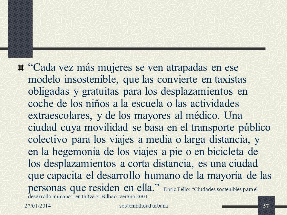 27/01/2014sostenibilidad urbana57 Cada vez más mujeres se ven atrapadas en ese modelo insostenible, que las convierte en taxistas obligadas y gratuita