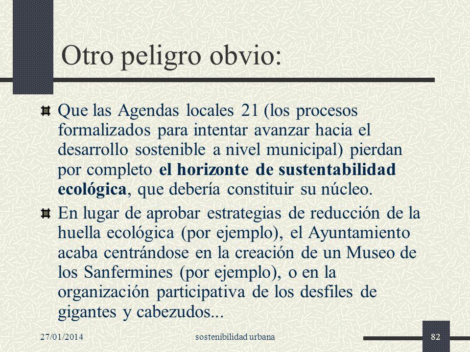 27/01/2014sostenibilidad urbana82 Otro peligro obvio: Que las Agendas locales 21 (los procesos formalizados para intentar avanzar hacia el desarrollo