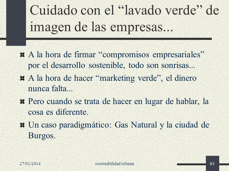 27/01/2014sostenibilidad urbana83 Cuidado con el lavado verde de imagen de las empresas... A la hora de firmar compromisos empresariales por el desarr