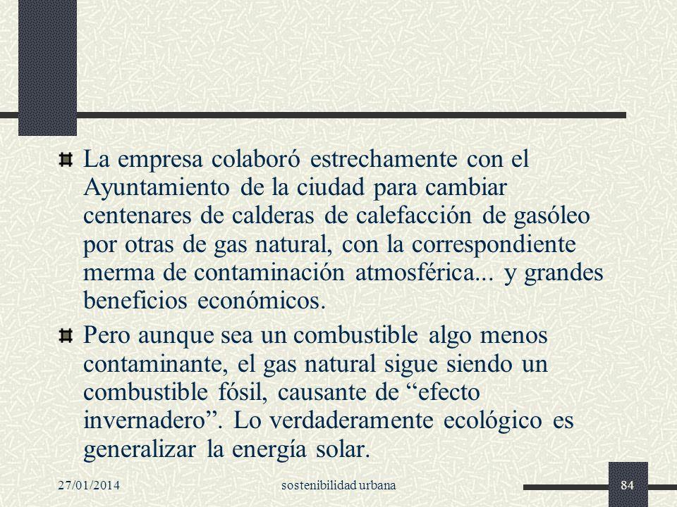 27/01/2014sostenibilidad urbana84 La empresa colaboró estrechamente con el Ayuntamiento de la ciudad para cambiar centenares de calderas de calefacció