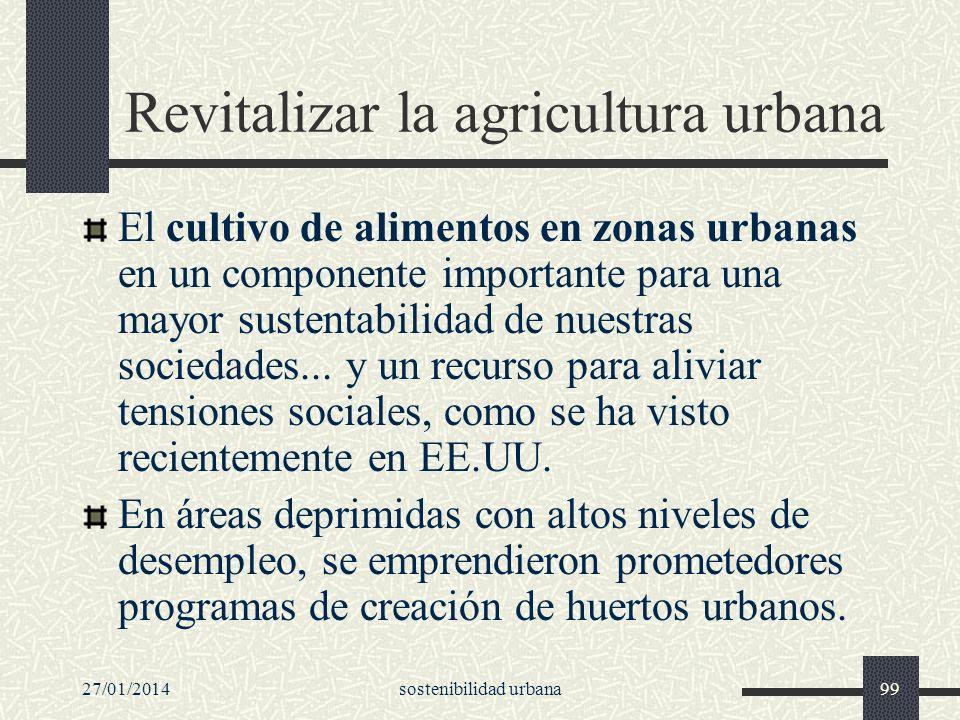 27/01/2014sostenibilidad urbana99 Revitalizar la agricultura urbana El cultivo de alimentos en zonas urbanas en un componente importante para una mayo