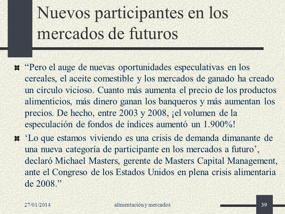 Nuevos participantes en los mercados de futuros Pero el auge de nuevas oportunidades especulativas en los cereales, el aceite comestible y los mercado