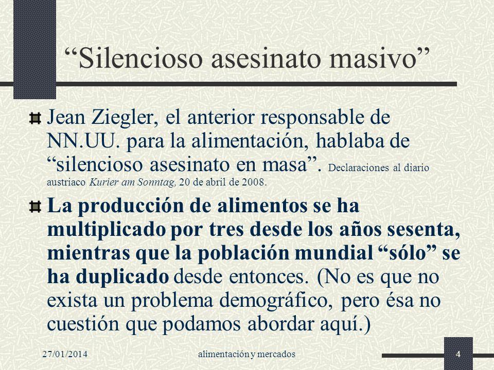 27/01/2014alimentación y mercados4 Silencioso asesinato masivo Jean Ziegler, el anterior responsable de NN.UU. para la alimentación, hablaba de silenc