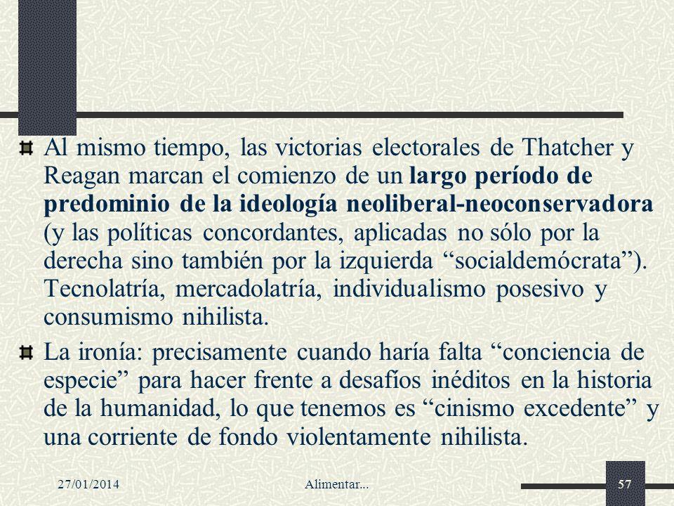 27/01/2014Alimentar...57 Al mismo tiempo, las victorias electorales de Thatcher y Reagan marcan el comienzo de un largo período de predominio de la id