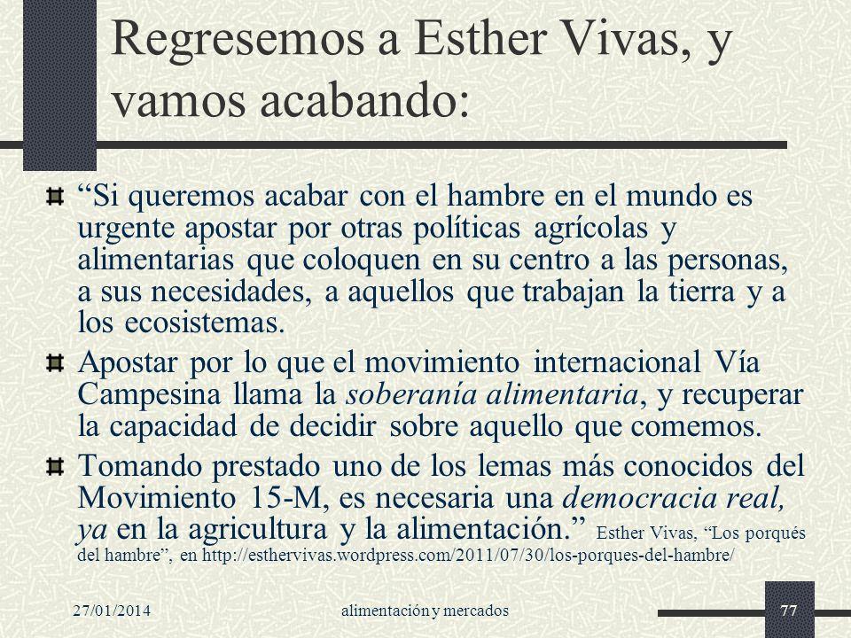27/01/2014alimentación y mercados77 Regresemos a Esther Vivas, y vamos acabando: Si queremos acabar con el hambre en el mundo es urgente apostar por o