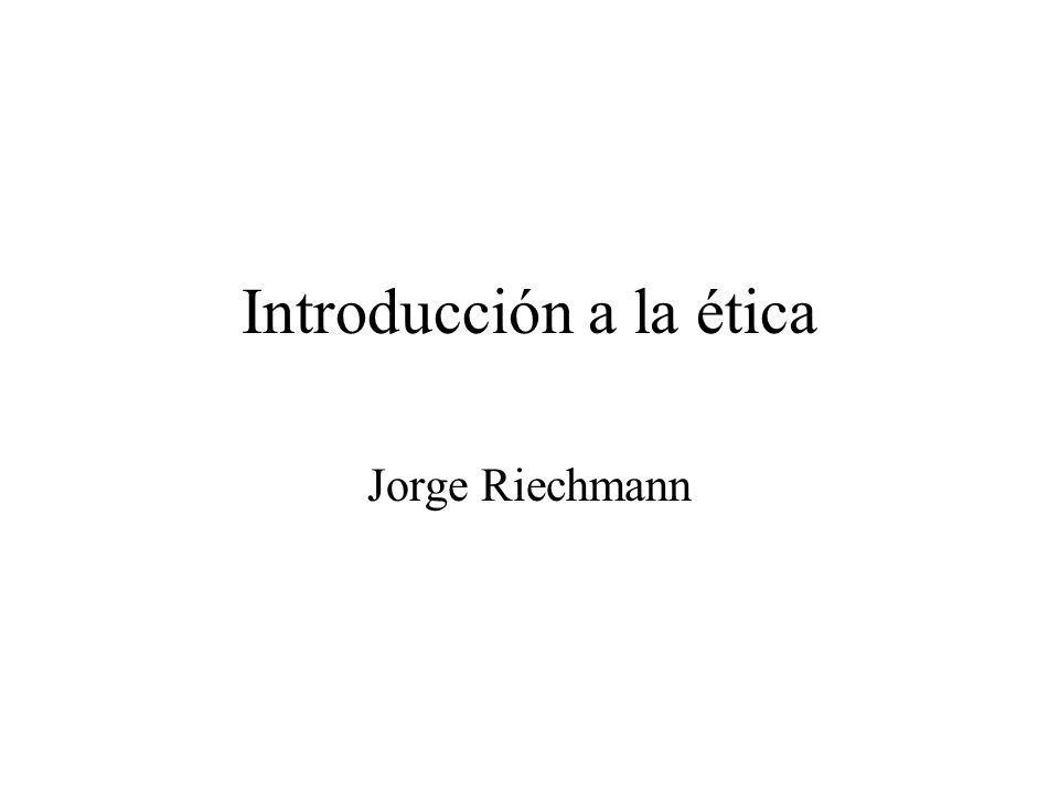Introducción a la ética Jorge Riechmann