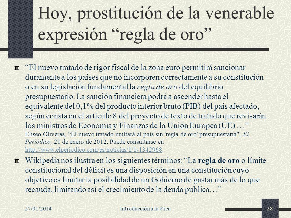 Hoy, prostitución de la venerable expresión regla de oro El nuevo tratado de rigor fiscal de la zona euro permitirá sancionar duramente a los países q