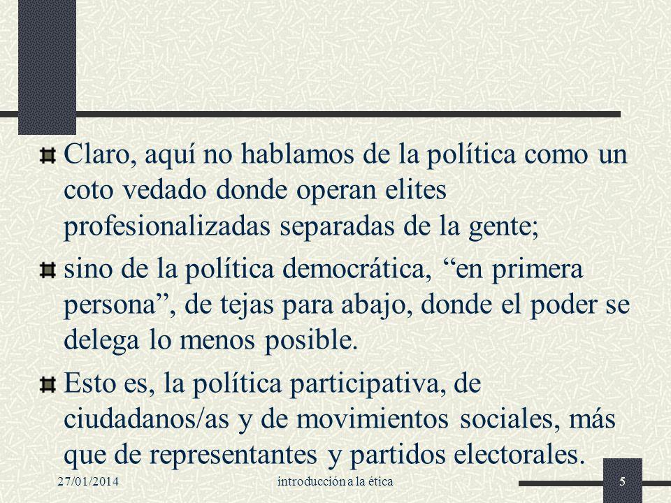 27/01/2014introducción a la ética16 Dos extravagancias Heráclito: Es preciso seguir lo común.