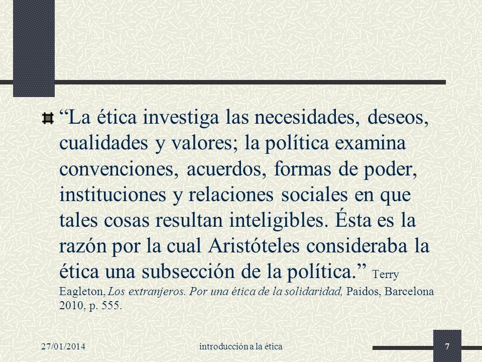 La ética investiga las necesidades, deseos, cualidades y valores; la política examina convenciones, acuerdos, formas de poder, instituciones y relacio