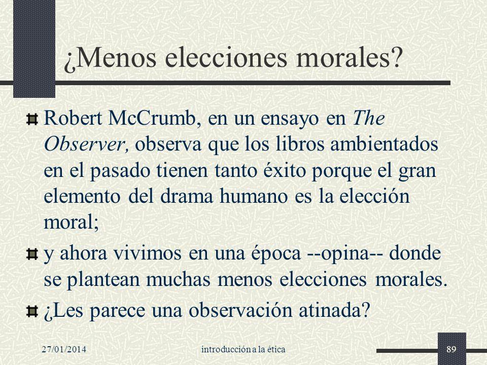 27/01/2014introducción a la ética89 ¿Menos elecciones morales? Robert McCrumb, en un ensayo en The Observer, observa que los libros ambientados en el