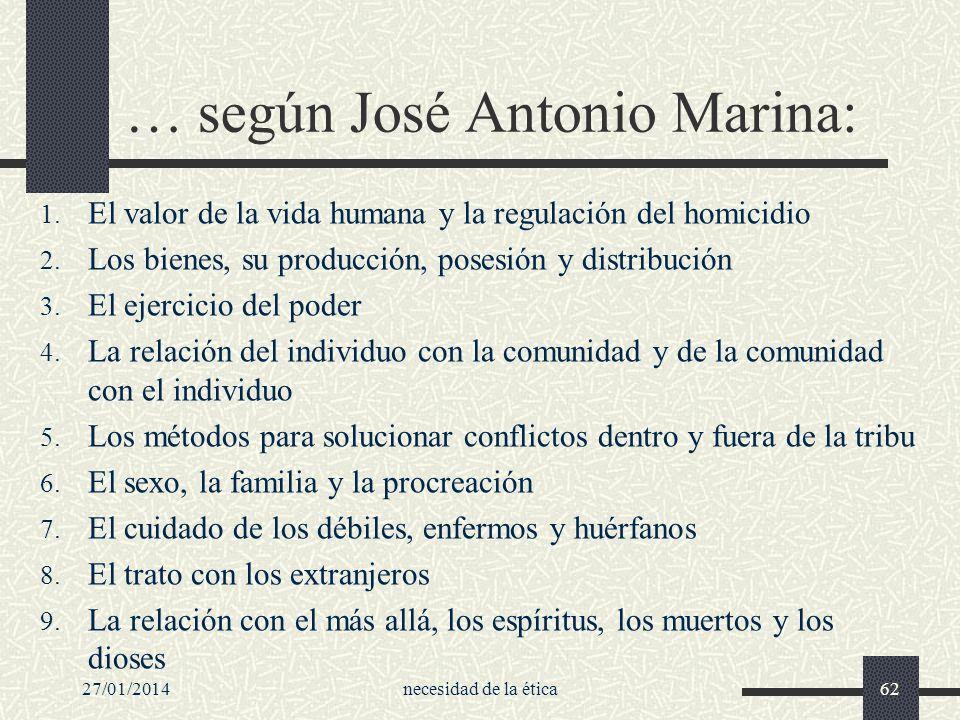 … según José Antonio Marina: 1. El valor de la vida humana y la regulación del homicidio 2. Los bienes, su producción, posesión y distribución 3. El e