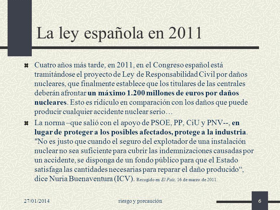 La ley española en 2011 Cuatro años más tarde, en 2011, en el Congreso español está tramitándose el proyecto de Ley de Responsabilidad Civil por daños