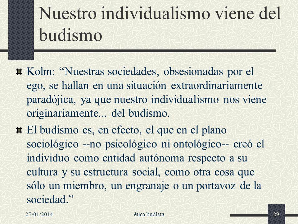 Nuestro individualismo viene del budismo Kolm: Nuestras sociedades, obsesionadas por el ego, se hallan en una situación extraordinariamente paradójica