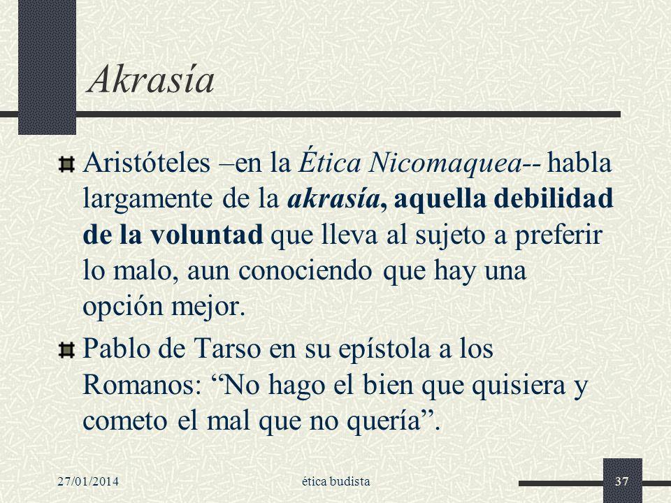 Akrasía Aristóteles –en la Ética Nicomaquea-- habla largamente de la akrasía, aquella debilidad de la voluntad que lleva al sujeto a preferir lo malo,