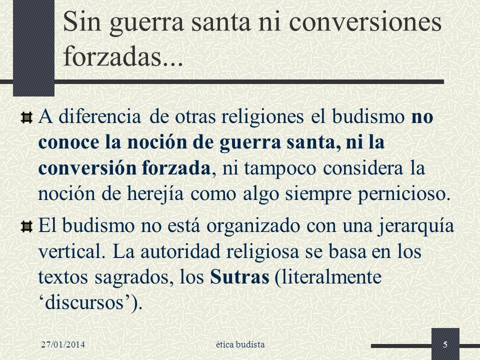 27/01/2014ética budista76 Ética budista de la liberación Un yo que, negándose y perdiéndose, se encuentra.