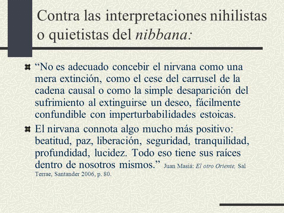 Contra las interpretaciones nihilistas o quietistas del nibbana: No es adecuado concebir el nirvana como una mera extinción, como el cese del carrusel