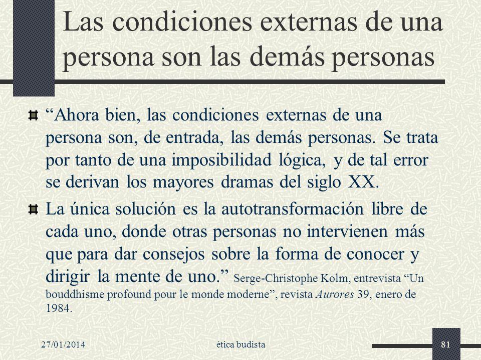 Las condiciones externas de una persona son las demás personas Ahora bien, las condiciones externas de una persona son, de entrada, las demás personas