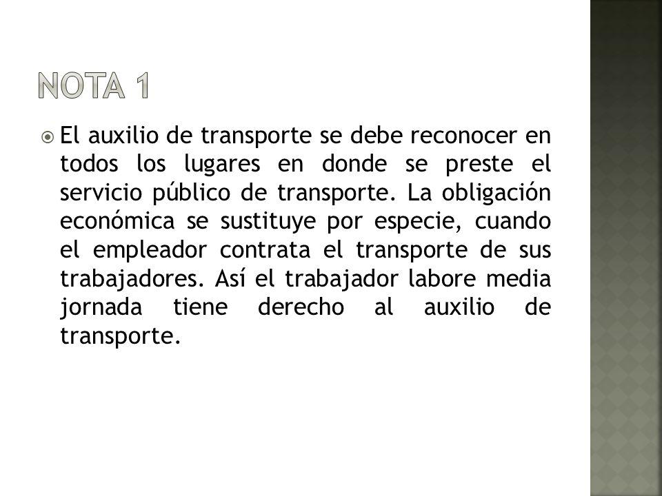 El auxilio de transporte se debe reconocer en todos los lugares en donde se preste el servicio público de transporte. La obligación económica se susti