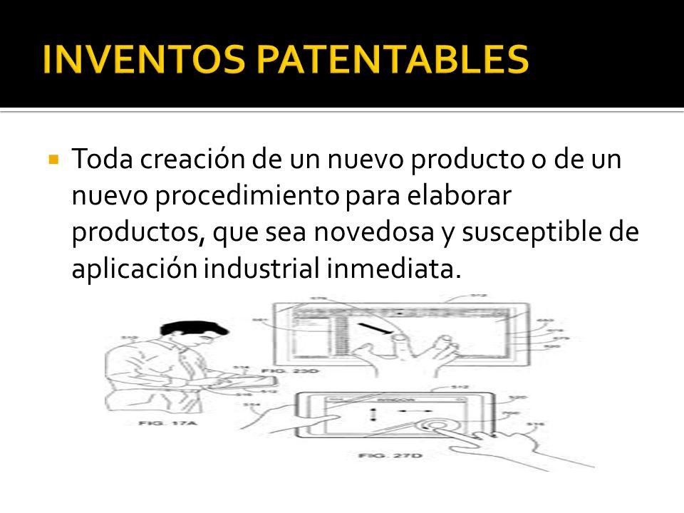 Toda creación de un nuevo producto o de un nuevo procedimiento para elaborar productos, que sea novedosa y susceptible de aplicación industrial inmedi
