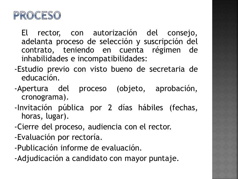 El rector, con autorización del consejo, adelanta proceso de selección y suscripción del contrato, teniendo en cuenta régimen de inhabilidades e incom