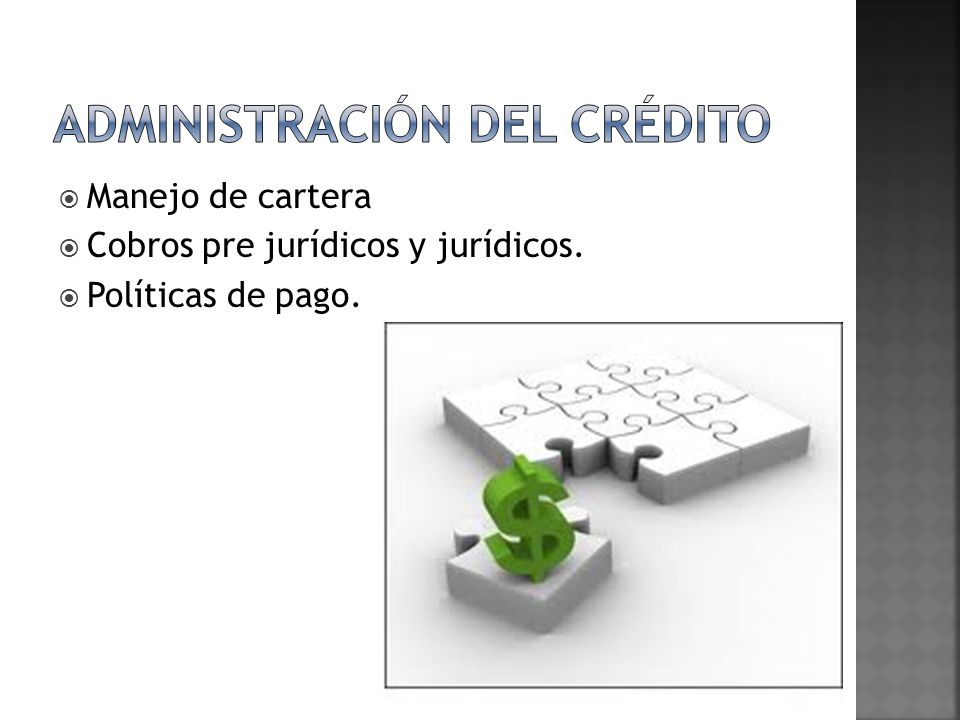 Manejo de cartera Cobros pre jurídicos y jurídicos. Políticas de pago.
