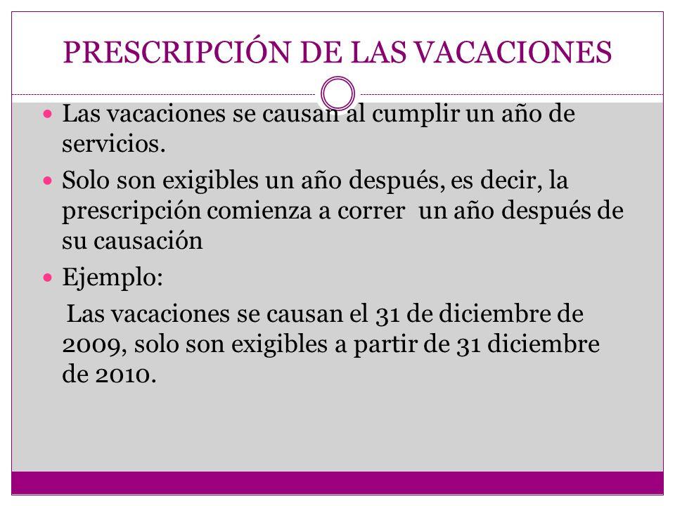 PRESCRIPCIÓN DE LA PRIMA DE SERVICIOS Debe ser pagada en dos cuotas: 1.
