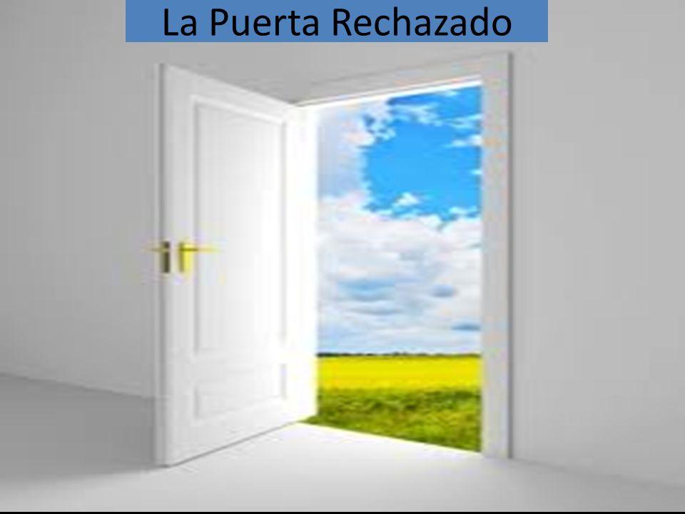 La Puerta Rechazado